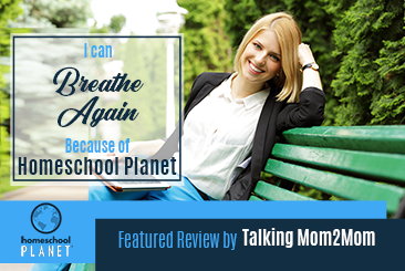 Homeschool Planet I can breathe again review by Talking Mom 2 Mom button