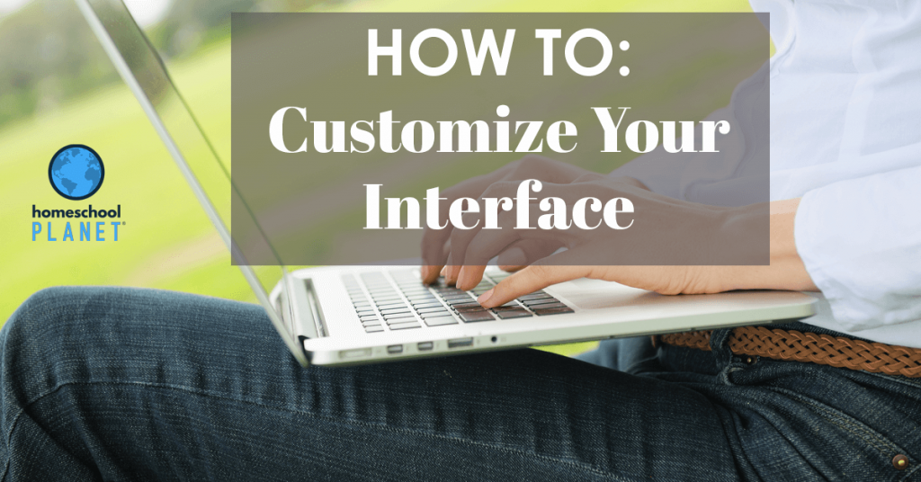 Homeschool Planet How to Customize your Interface Blogspot button