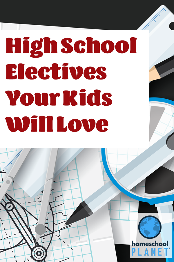 High School Electives Your Kids Will