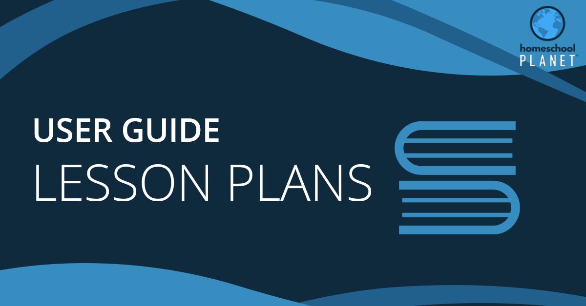 Homeschool Planet Lesson Plans User Guide