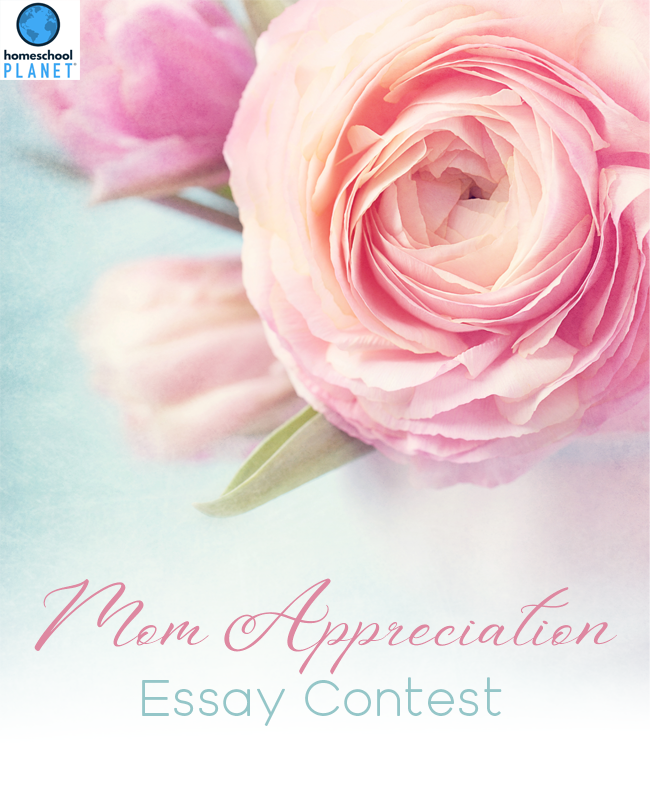 Mom Appreciation Essay Contest
