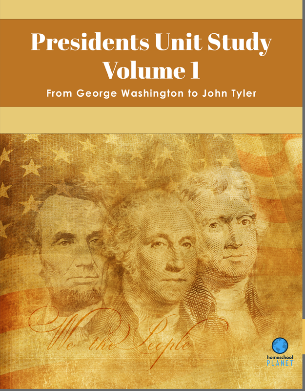 Front cover of Presidents Unit Study Volume 1.