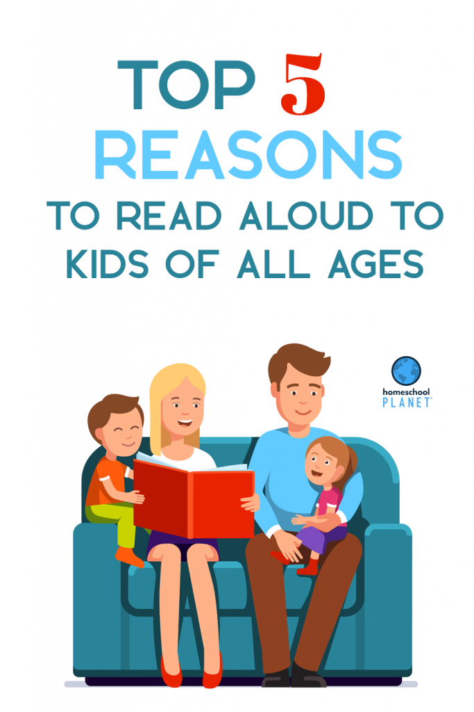 Top 5 Reasons to Read Aloud to Kids of All Ages